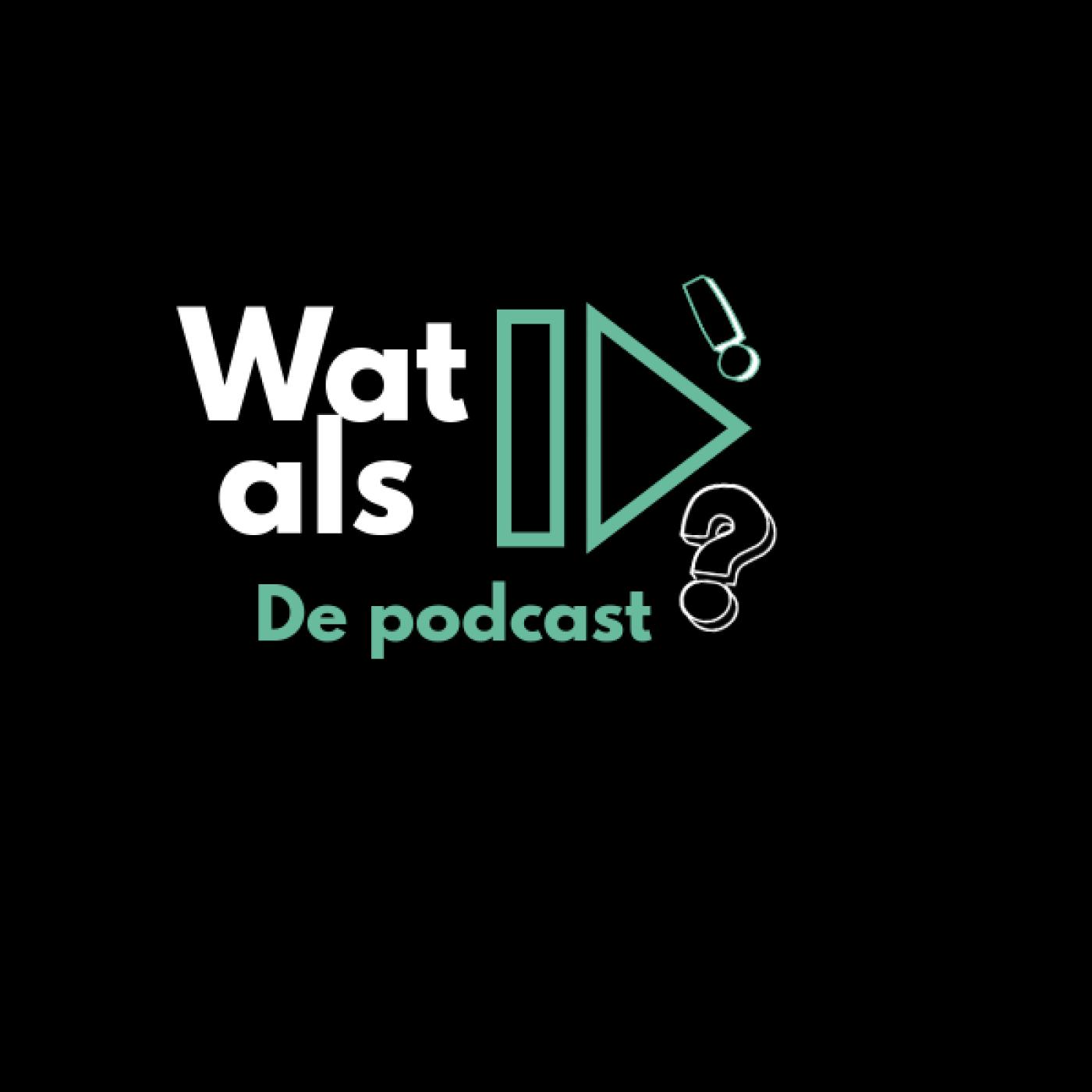 Wat als?! De podcast